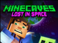 Spill Minecaves Lost in Space
