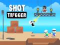 Spill Shot Trigger